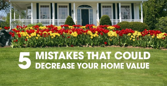 5 mistakes that could decrease your homes value