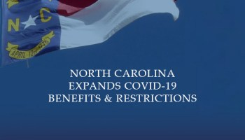 North Carolina Governor Expands COVID-19 Benefits & Restrictions