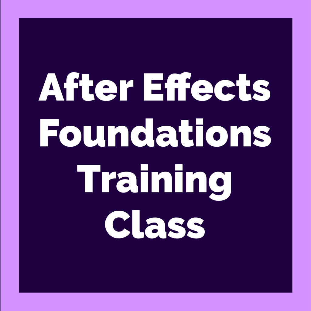 Adobe After Effects Foundations Class December 12th-13th 2019
