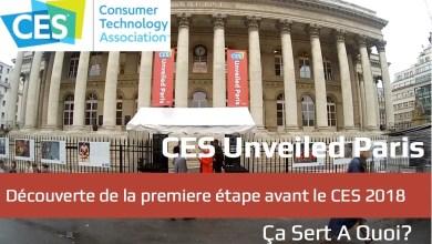 Photo de CES Unveiled Paris : découverte de la premiere étape avant le CES 2018