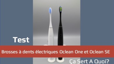 Photo of Test : les brosses à dents électriques Oclean One et Oclean SE