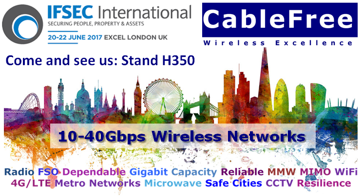 CableFree IFSEC2017 Invitation London ExCeL