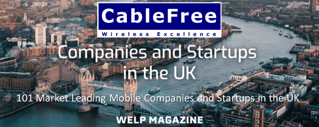 """CableFree: Wireless Excellence is listed under """"101 Market Leading #Mobile Companies and Startups in the UK"""" by Welp. 4G & 5G Base Stations"""