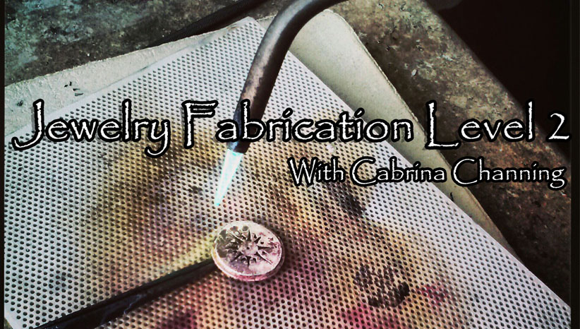 Intermediate Jewelry Fabrication Workshop