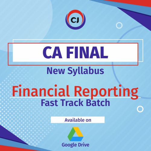 CA Final – Financial Reporting – Fast Track Course – New Syllabus