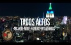 Arcangel, Noriel, Farruko, Bryant Myers, Alex Gargolas – Tacos Altos (Official Video) #Cacoteo @Cacoteo
