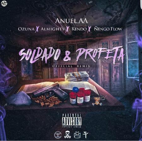 Anuel AA Ft. Ozuna, Almighty, Nengo Flow Y Kendo Kaponi - Soldado Y Profeta (Official Remix) (Prod. By Yampi, Super Yei & Hi-Flow)