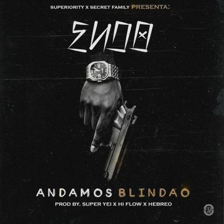 Endo - Andamos Blindao (Prod. By Super Yei, Hi-Flow & Hebreo)