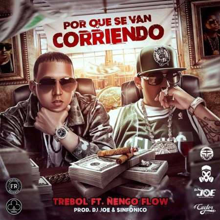 Trebol Clan Ft. Nengo Flow - Por Que Se Van Corriendo (Prod. By DJ Joe & Sinfonico)