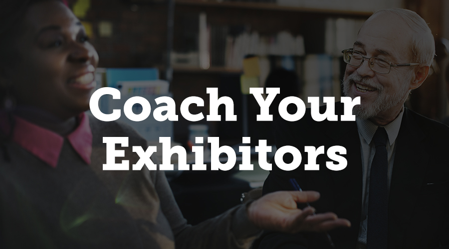 Coach Your Exhibitors
