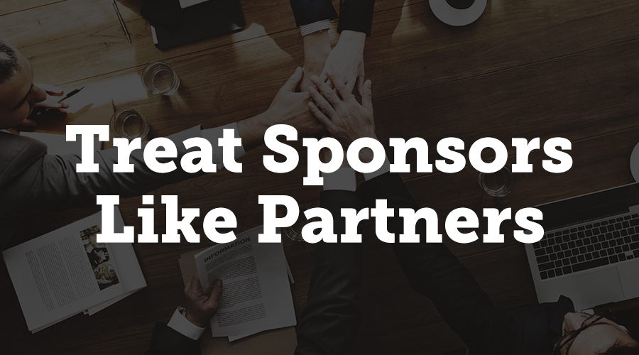 Treat Sponsors Like Partners