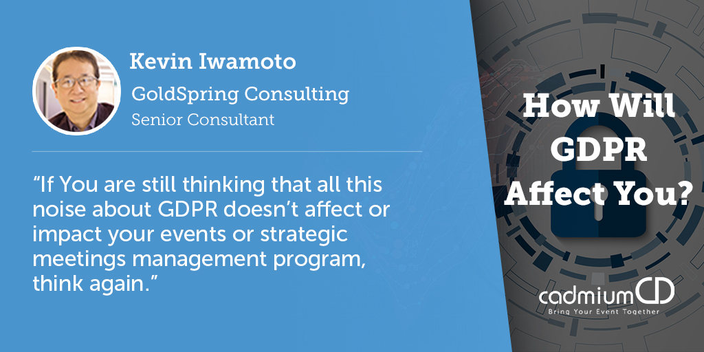 Iwamoto compiles lists of what event planners must demonstrate and the new rights event attendees will have after the GDPR goes into effect. This is a great quick resource to make sure you're on the right track.