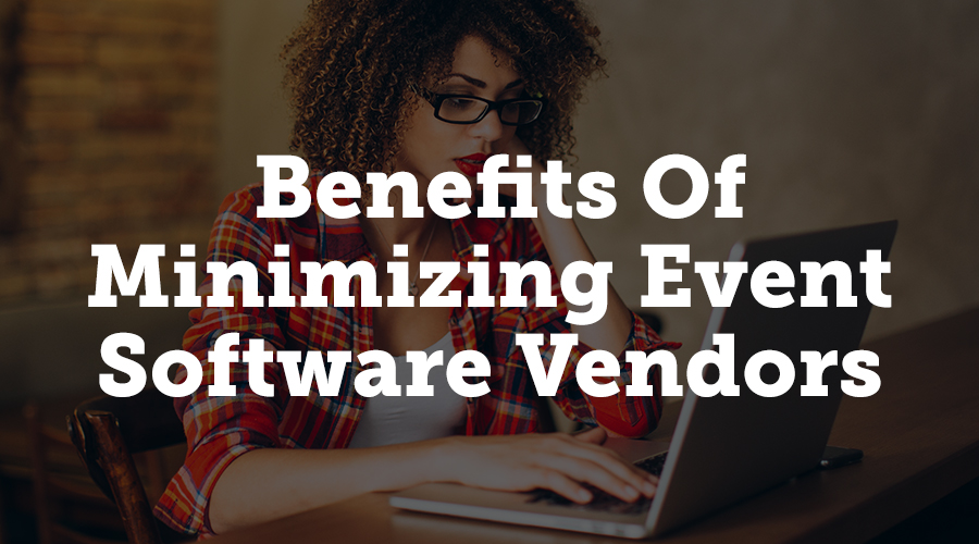 The greatest benefit of minimizing vendors is that the data and content you collect will be housed in a central location, and that it will always be consistent with the information you're presenting to your attendees.