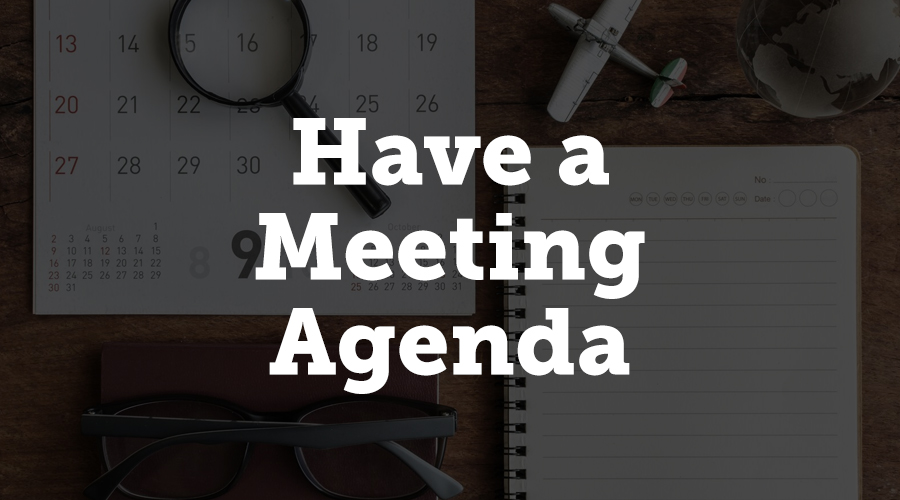 Have an agenda for each meeting and share it with everyone, so they will come prepared. Let them know what the next steps are, and discuss the progress of the event planning process. Use the time you have together with your team to collaborate. Allow everyone to share their struggles and offer assistance whenever necessary.
