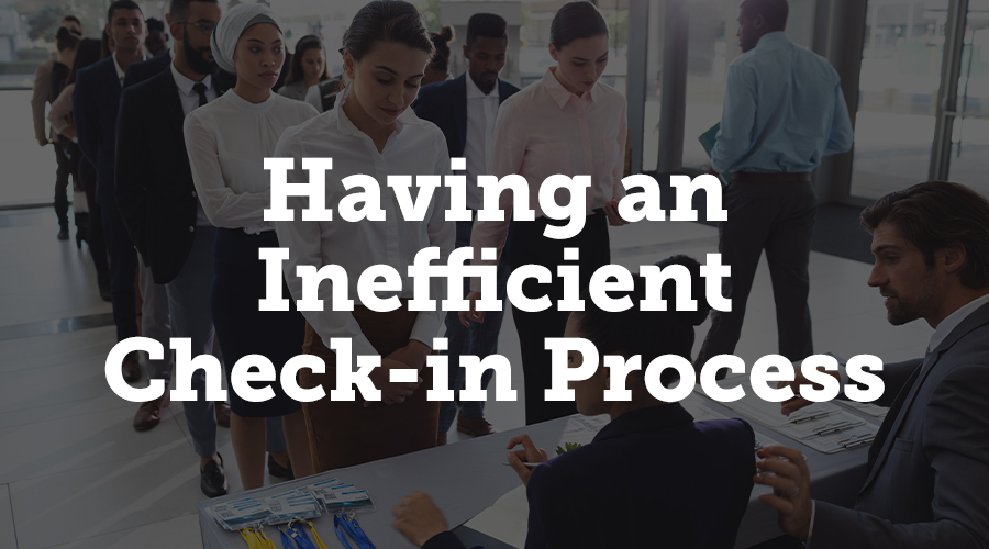 Having an Inefficient Check-In Process