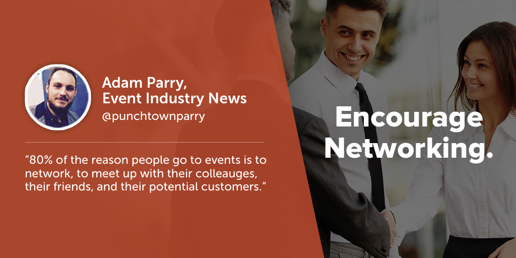 Inspiring quotes from event planners: Adam Parry of Event Industry News says eventprofs must encourage networking.