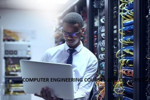 Computer Engineering Courses and Universities