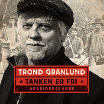 Trond Granlund - Arbeidersanger