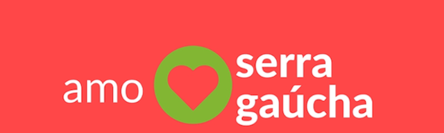 Amo Serra Gaucha