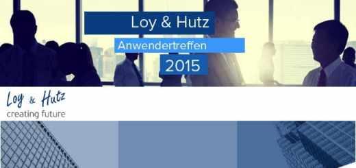 Loy & Hutz kündigt für 2015 gleich sieben Anwendertreffen für die DACH-Region an