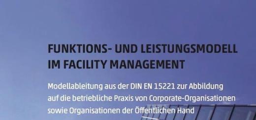Wie ein Funktions- und Leistungsmodell für das Facility Management geplant werden kann, erläutert eine Broschüre der deutschen RealFM, des FMA aus Österreich und der Schweizer SVIT FM