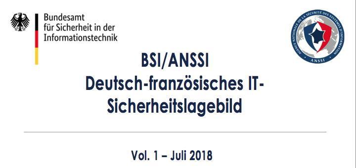 Das BSI und sein französisches Pendant ANSSI haben ihre erste Übersicht zum Lagebild der IT-Sicherheit veröffentlicht