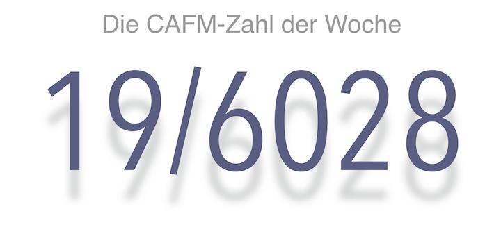 Die CAFM-Zahl der Woche ist die 19/6028 für die jüngste Bundesdrucksache, in der sich die Bundesregierung zu BIM bekennt.