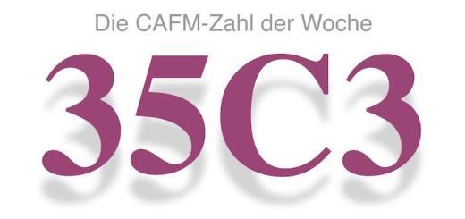 Die CAFM-Zahl der Woche ist die 35C3 – die Abkürzung für den 35. Chaos Communication Congress