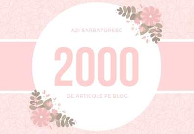 2000 de articole pe blog