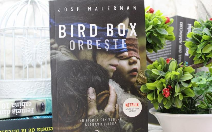 Bird Box. Orbește Josh Malerman
