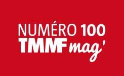 TMMF Mag : et de 100 !