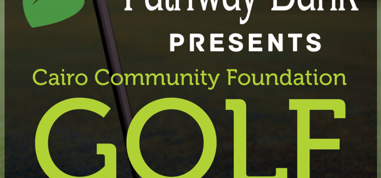 Pathway Bank presents the Cairo Community Foundation Annual Golf Tournament