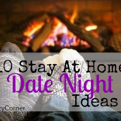 10 Stay At Home Date Night Ideas!