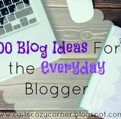 100 Blog Ideas For The Everyday Blogger !