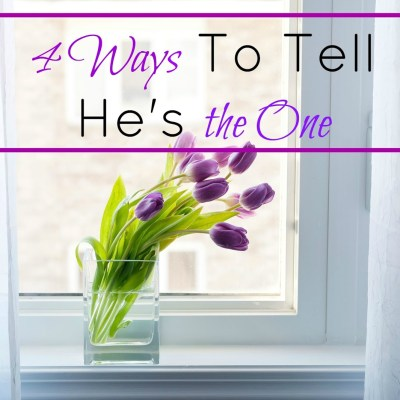 4 Ways To Tell He's The One