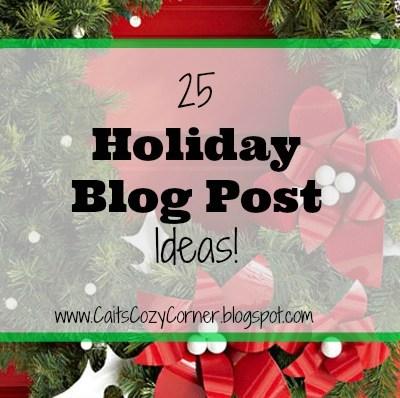 25 Holiday Blog Post Ideas!