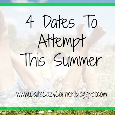 4 Dates To Attempt This Summer
