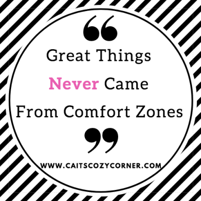 Great Things Never Came From Comfort Zones + 6 Reasons Why You NEED TO Get Out of Your Comfort Zones