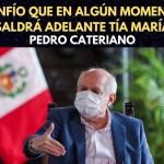 "Pedro Cateriano: ""Confio que en algún momento saldrá adelante Tía María"""