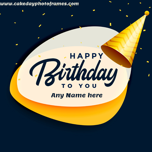 Happy Birthday Card With Name Edit Cakedayphotoframes