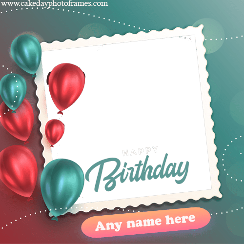 Happy Birthday Greeting Card With Name And Photo Edit Cakedayphotoframes
