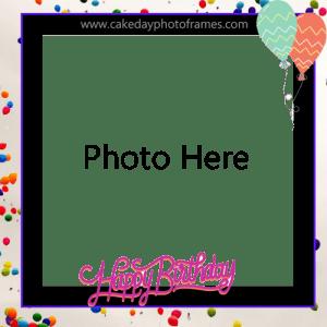 Happy Birthday Photo Frame Editing Online Cakedayphotoframes
