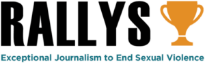 RALLYS Exceptional Journalism to end sexual violence with gold trophy