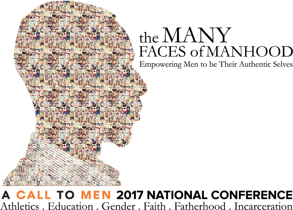 A profile picture of a man's head composed on some pictures of men's faces. The text reads The many faces of Manhood: Empowering Men to be their Authentic Selves. Bottom text read: A CALL TO MEN 2017 National Conference: Athletics, Education, Gender, Faith, Fatherhood, Incarceration