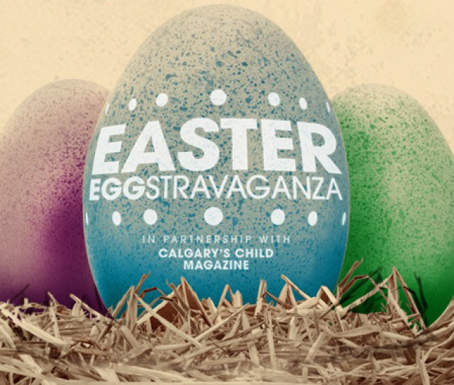 Its Time For Easter Eggstravaganza A Classic Two Days Of Springtime Fun At The Calgary Zoo