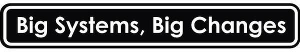 BigSystemsBigChanges