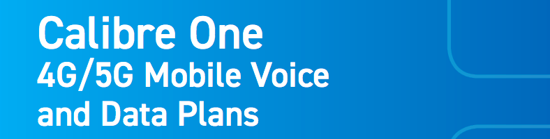 4G/5G Mobile Voice and Data Plans - Calibre One