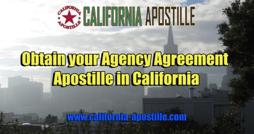 Obtain Your Agency Agreement Apostille In California California
