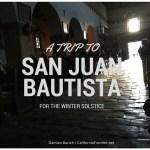 Solstice San Juan Bautista