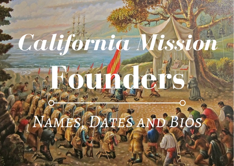 California Mission Founders: Names, Dates and Bios